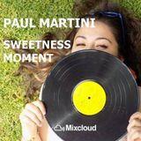 Paul Martini presents: Sweetness Moment