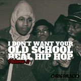 I DONT WANT YOUR REAL OLD SCHOOL HIP HOP VOLUME 2 LIVE!   *explicit*