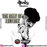 DJJUNKY PRESENTS - THE BEST OF SANCHEZ MIXTAPE 2K17