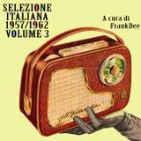 Selezione Italiana 1957/1962 - Volume 3!