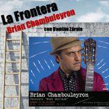 LA FRONTERA Brian Chambouleyron