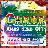 #GHXmasSendOff Mix CD - Mixed By @DJScyther @DJBlackstarGH & @PocksYNL