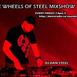 THE WHEELS OF STEEL MIX SHOW Frriday may 11th 2012 DJ STEEL 7-8ppm