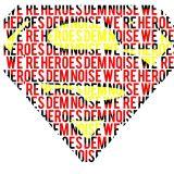 We´re Heroes- DEM noise