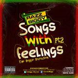 RAZZ & BIGGY - SONGS WITH FEELINGS PT 2 THE REGGAE REVOLUTION JUNE 2K13