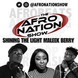 The AfroNation Show | 12.06.19 | Shining the light on Maleek Berry & Burundi music