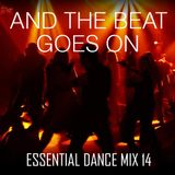 And The Beat Goes On - Essential Dance Mix 14
