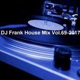 DJ Frank House Mix Vol.69-2017