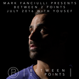 Mark Fanciulli Presents Between 2 Points with Yousef, July 2016