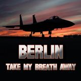 Berlin - Take My Breath Away DAVOR_MEDVED_BREATH_AWAY_VERSION_2014_MP3_