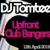 DJ Tomtee @ Radio Show (12th April 2019) Pt. 2 - Upfront Club Bangers