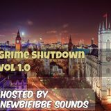 Grime Shutdown 1.0 vol!!! - by Newbieibbe SOunDs