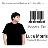 Electropical record Podcast #19 - Luca Morris