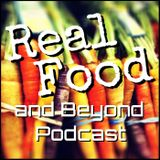 Real Food and Beyond Podcast, Show #16 with Chef AJ