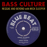 Bass Culture - September 19, 2016 - Prince Buster Tribute (Part 2)