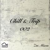 Chill & Trip 002