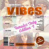 VIBES EP.7 (FEMALES ONLY EDITION I)