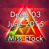 Deep 03 - Miss Etack June 2015
