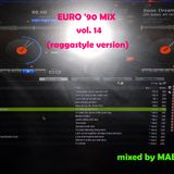 Euro 90 Mix vol 14 raggastyle version (mixed by Mabuz)