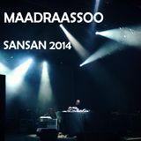 Maadraassoo - SanSan 2014