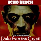 "Echo Beach ""Dubs from the Crypt"" Halloween Special, 10-21-16"