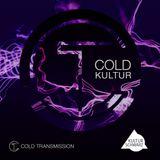 """Cold Transmission and Kultur Schwarz present """"COLD KULTUR"""""""