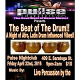"""Pulse Fridays """"Beat of the Drum"""" (With some Prince mixed in!) 4-22-16"""
