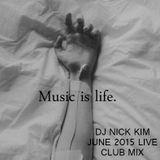 DJ Nick Kim - June 2015 Live club mix