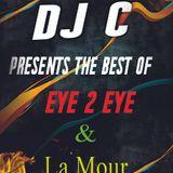DJ C Present The Best Of Eye 2 Eye & La Mour