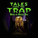 Digital Bill -Tales From The Trap(Trap Mix)