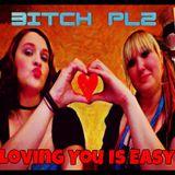 DnB Girls L.O.U.D. Podcast Presents: BITCH PLZ - Loving You Is Easy