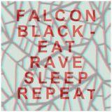 Falcon Black - Eat Rave Sleep Repeat!