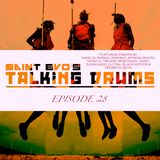 Saint Evo's Talking Drums Ep. 28