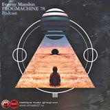 Evgeny Manshin - PROGMACHINE 78 Podcast (for DMRadio 25.05.2019)