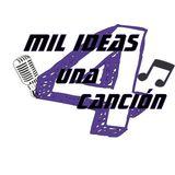 4TA TEMP - MIL IDEAS UNA CANCION PROGRAMA 1