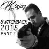 Switchback (2015 Yearmix) Part 2