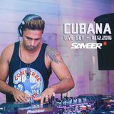 CUBANA Live set - SAMEER (18.12.16)