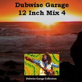 Dubwise Garage - 12 Inch Mix Vol. 4 Featuring Gregory Isaacs, Ini Kamoze, Horace Andy, Bob Marley