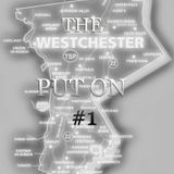 THE WESTCHESTER PUT ON #1