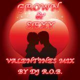 Grown & Sexy Valentines Mix - DJ R.O.B.