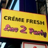 Crème Fresh Takeover 4th November 2016