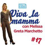 Viva la mamma (feat. Melissa Greta Marchetto & Alice ✈️ Erasmus) - 17 febbraio 2016 - Episodio 17