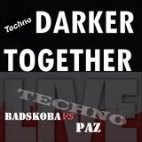 badSkoba vs PAZ      Darker together      LIVE
