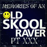 Memories Of An Oldskool Raver Pt XXX