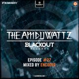 The Amduwattz #27 by Blackout Rec | Mixed By Encoder