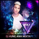 Mixtape vol 1 - Dj Hùng Anh