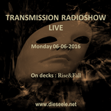 TRANSMISSION RADIOSHOW  6th June 2016