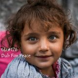TDZ#176... Dub For Peace.....