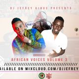 DJ JEFREY KINGS AFRICAN VOICES VOL 3 FULL MIX