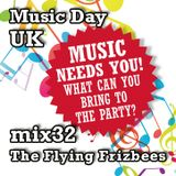 Music Day UK - mix series 32 - The Flying Frizbees
